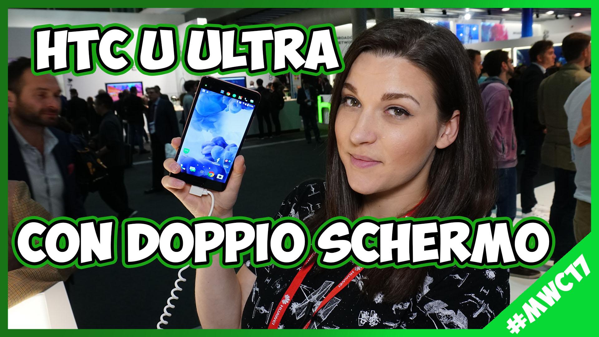 [MWC 17] HTC U Ultra: la nostra anteprima thumbnail