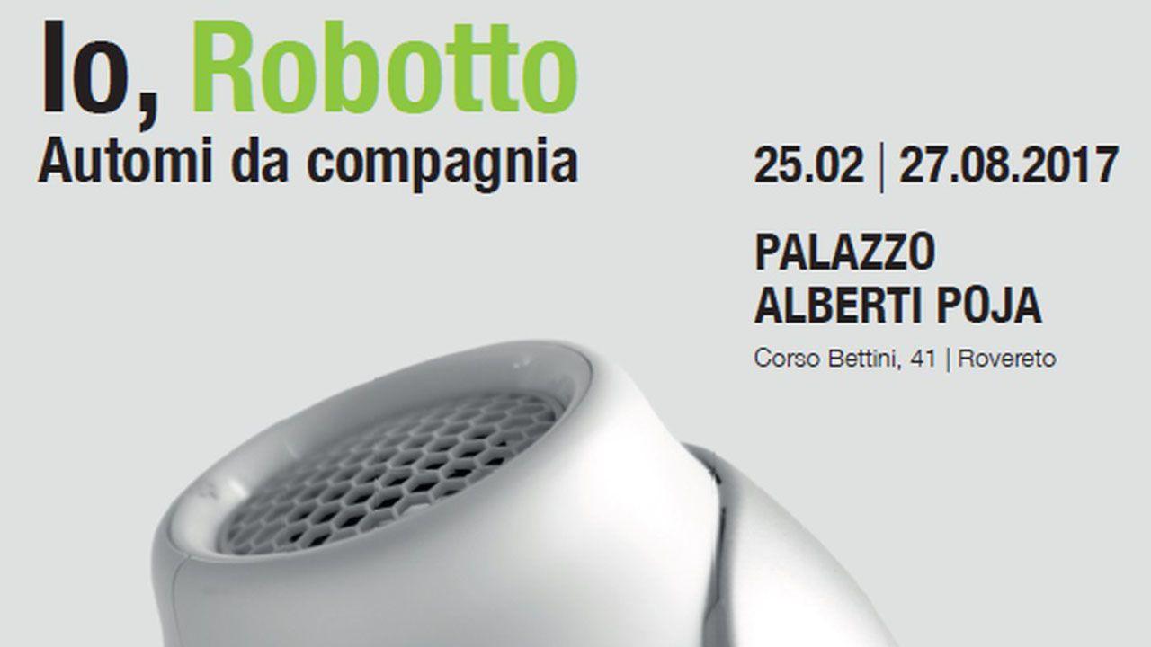 """Il 25 febbraio a Rovereto debutta la mostra """"Io, Robotto – Automi da compagnia"""" thumbnail"""