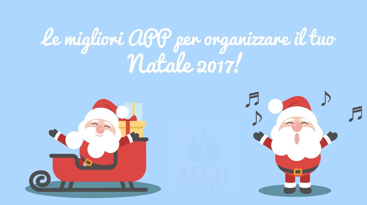 Natale 2017: le applicazioni indispensabili per organizzarlo al meglio thumbnail