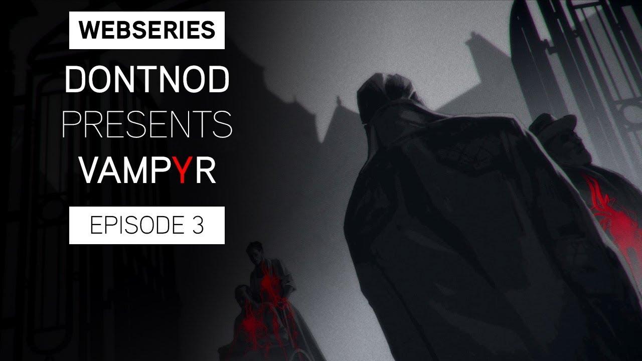 Vampyr: DONTNOD presenta il terzo episodio della webserie thumbnail