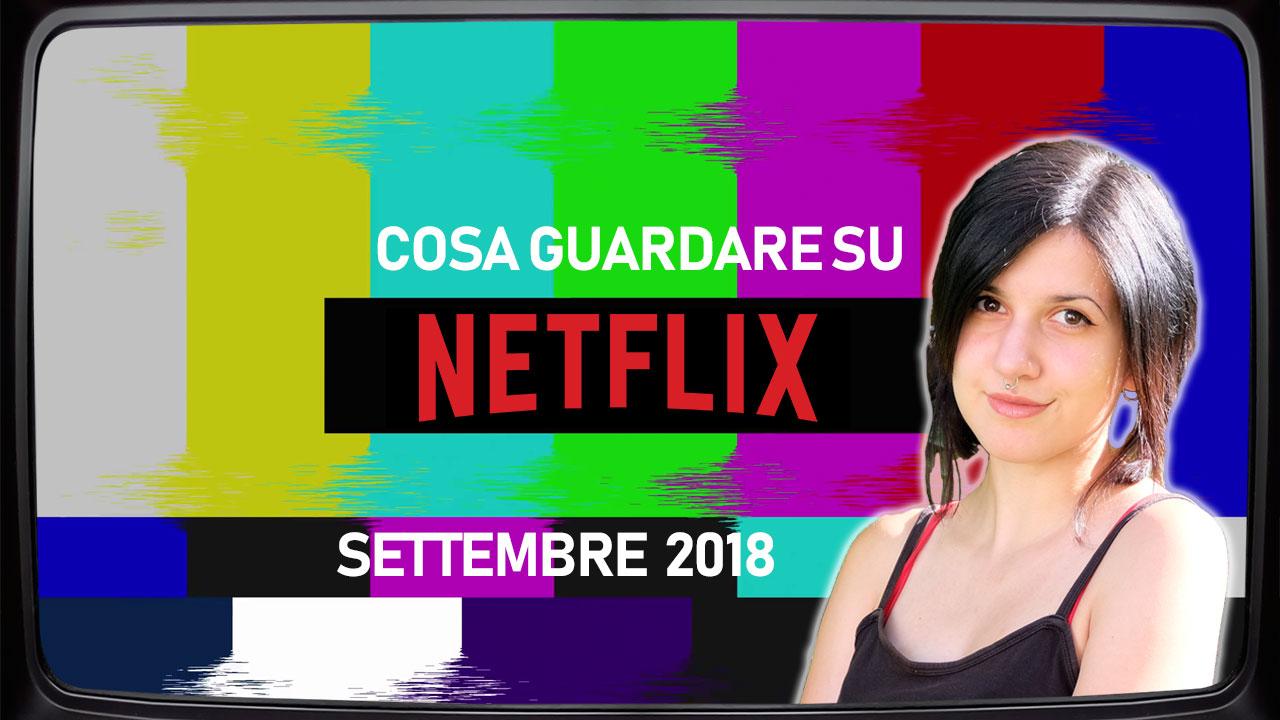 Cosa guardare su Netflix | Settembre 2018 thumbnail