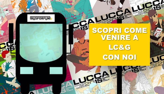 A Lucca Comics con BusForFun: partecipa al contest e vinci un premio! thumbnail