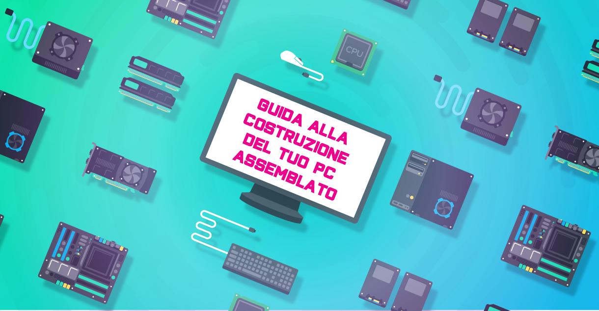 Guida alla costruzione del tuo PC assemblato: LE BASI thumbnail