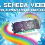 La scheda video. Gli RGB aumentano le prestazioni?