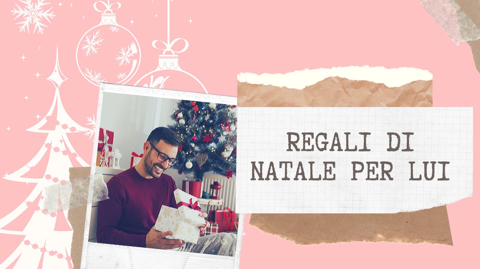 Regali di Natale per Lui, i nostri consigli