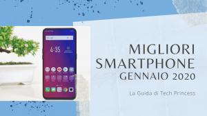 Miglior smartphone | Gennaio 2020: la guida di Tech Princess