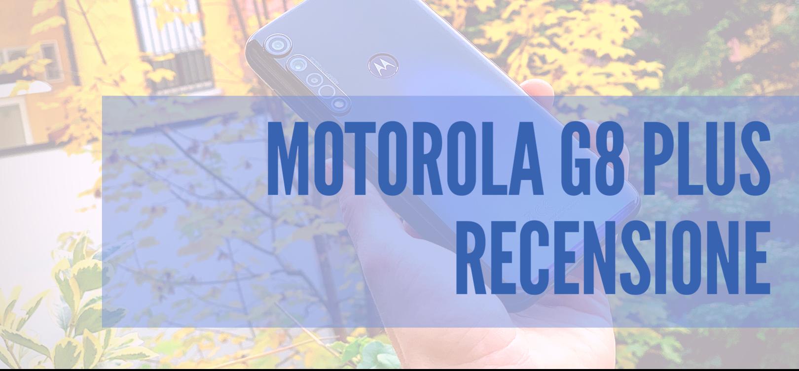 Motorola Moto G8 Plus recensione: solido ed equilibrato thumbnail
