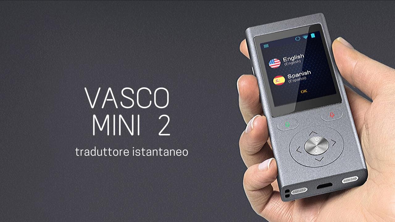 Vasco Mini 2 recensione: 50 lingue a tua disposizione thumbnail