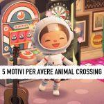 Animal Crossing motivi per acquistarlo
