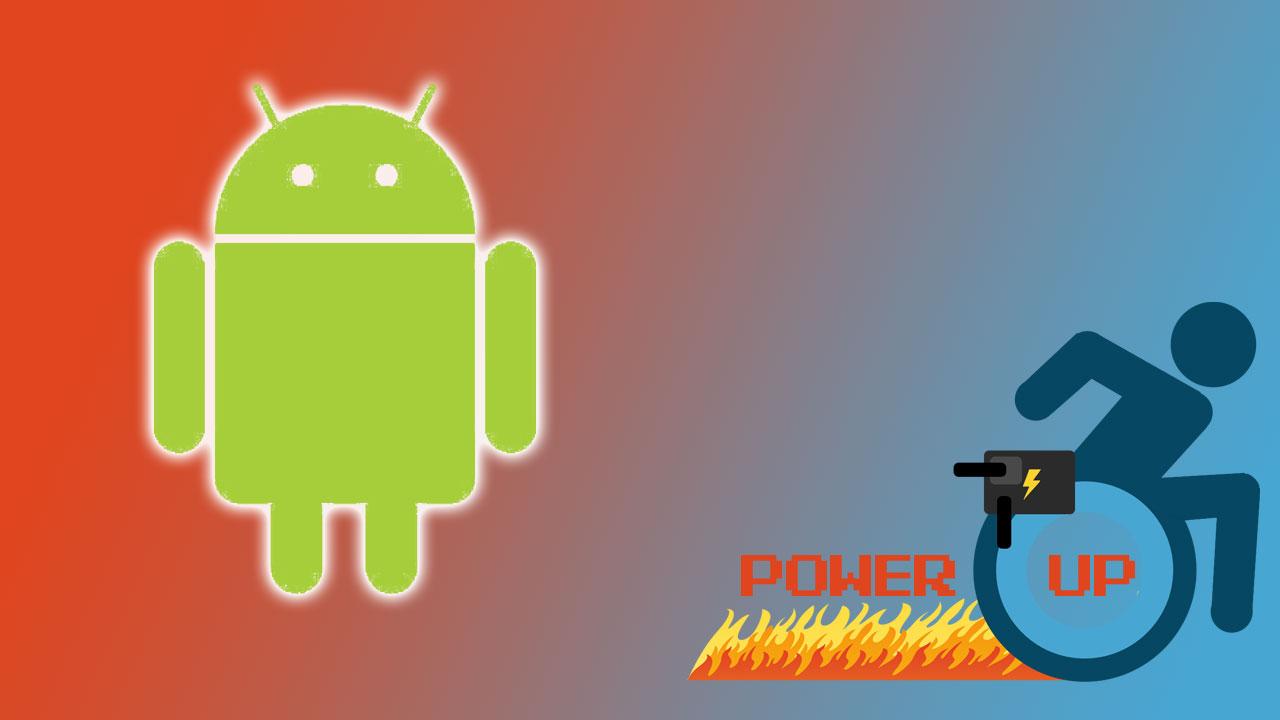 Vivere senza limiti grazie alle app per Android | Power-Up thumbnail