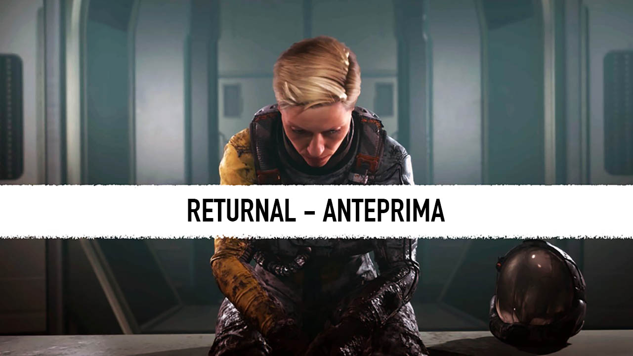 Returnal: un eterno deja-vu - Che cosa ne sappiamo? thumbnail
