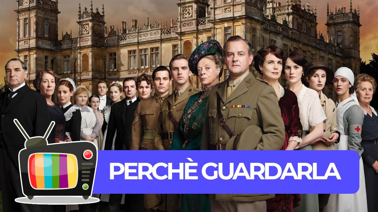 Downton Abbey: Perché guardarla? thumbnail