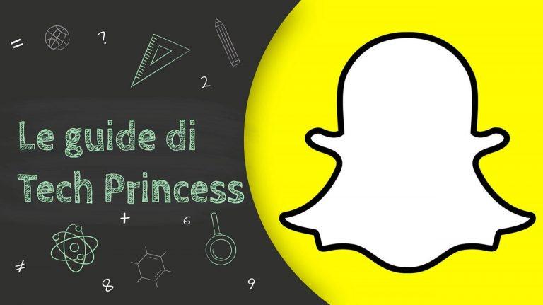Snapchat -Le guide di TechPrincess