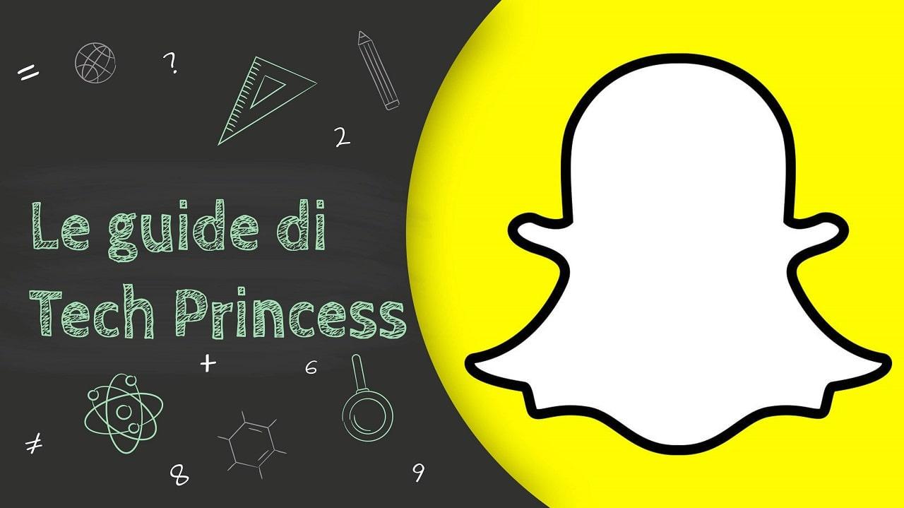 Le Guide di TechPrincess - Tutto quello che hai bisogno di sapere su Snapchat thumbnail