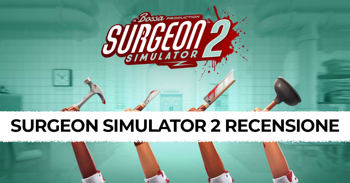 Recensione di Surgeon Simulator 2: L' Allegro Chirurgo 2.0 thumbnail