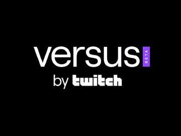 Twitch Versus