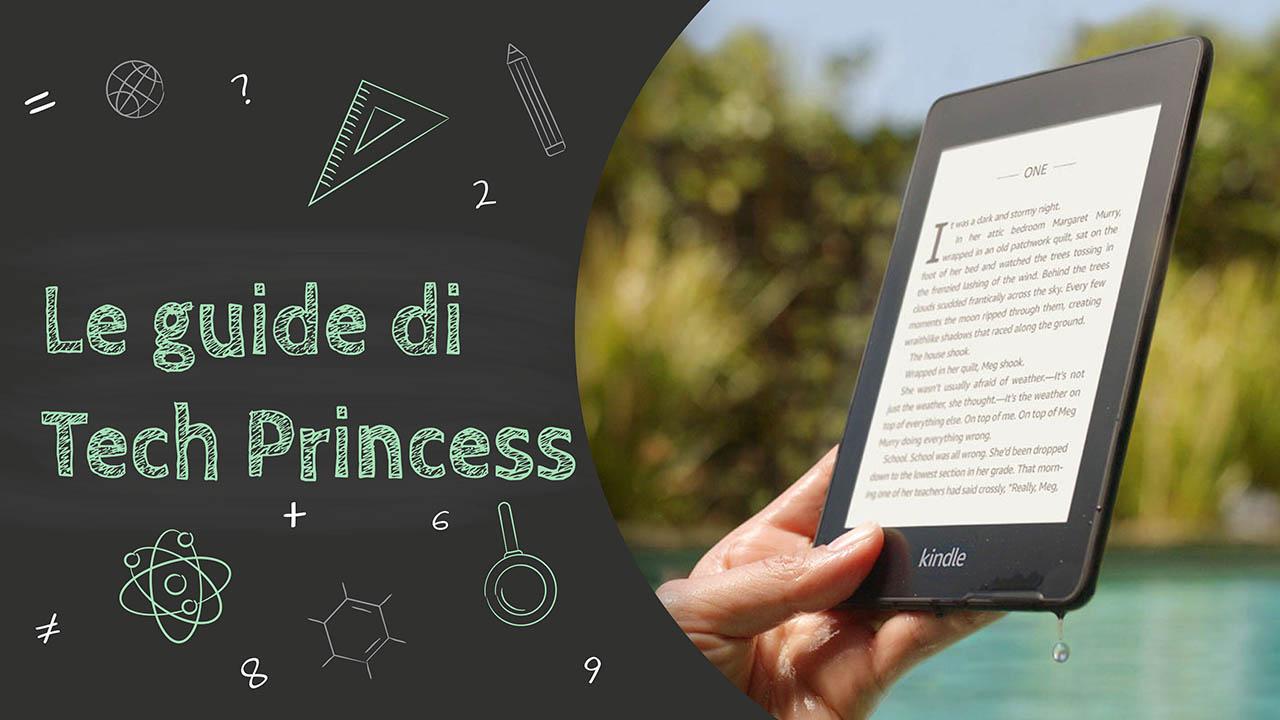 Le Guide di TechPrincess – Tutto quello che hai bisogno di sapere su Kindle thumbnail
