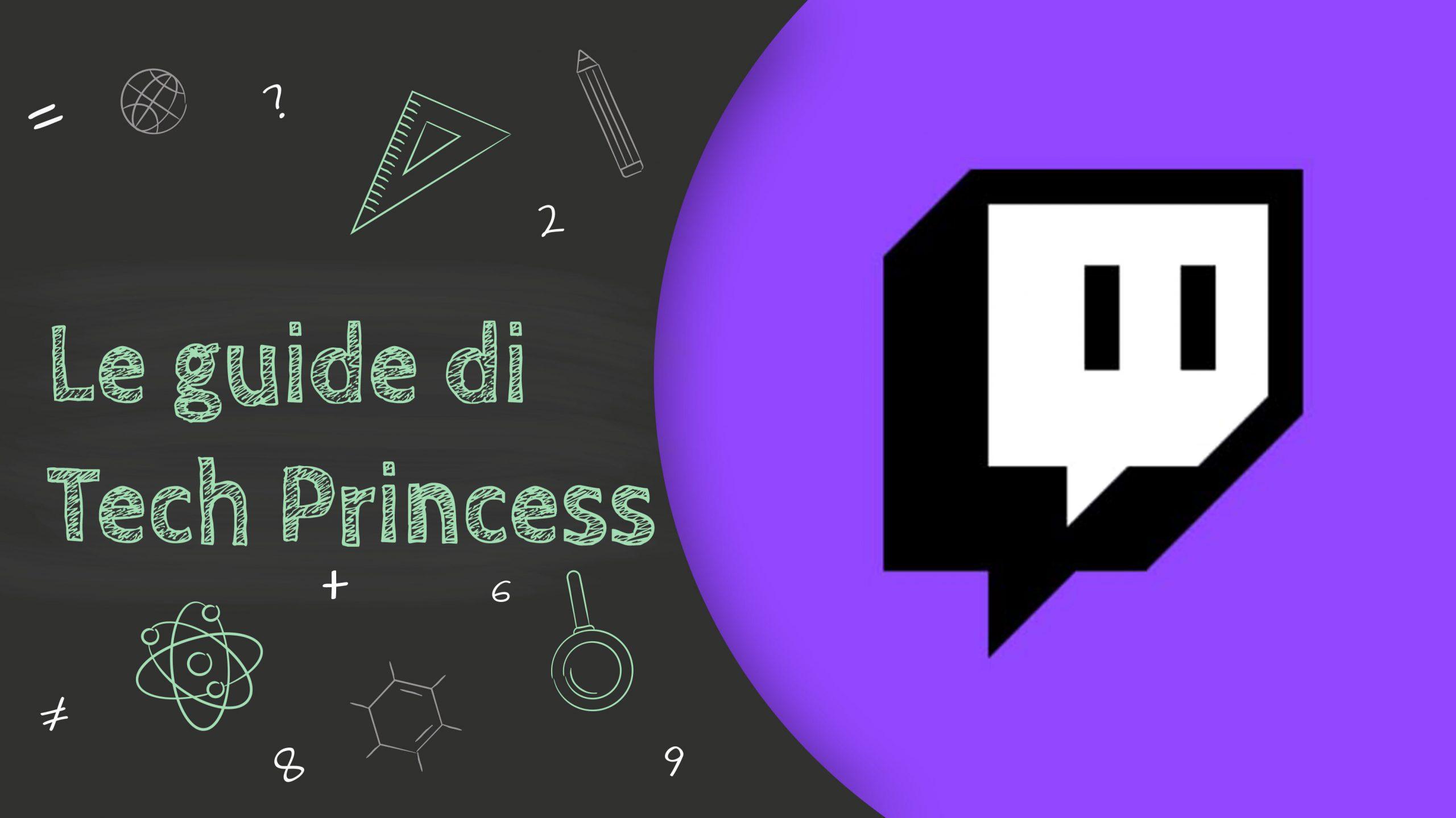 Le Guide di TechPrincess – Come funziona e come streammare su Twitch: ecco tutto quello che devi sapere thumbnail