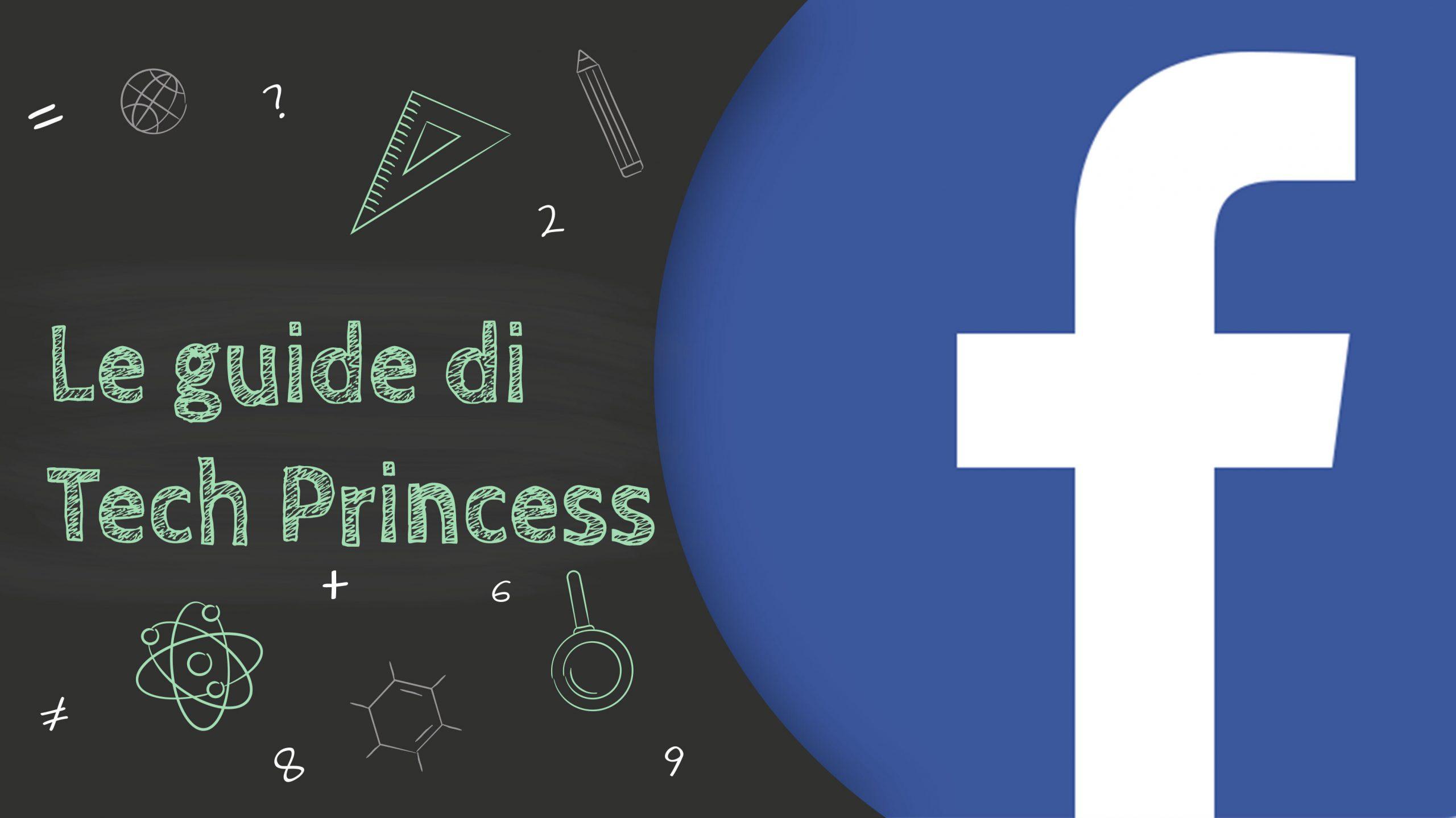 Le Guide di Tech Princess – Tutto quello che hai bisogno di sapere sulla privacy di Facebook thumbnail