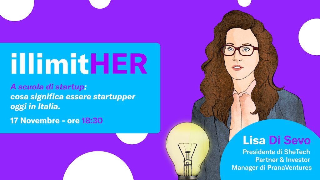 """Tornano gli appuntamenti IllimitHer: """"A scuola di startup"""" con Lisa Di Sevo thumbnail"""
