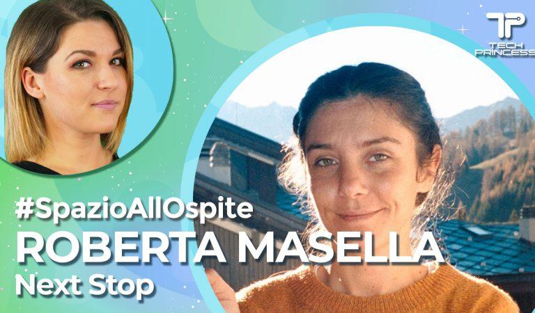 Spazio all'Ospite: con Roberta Masella, co-fondatrice di Next Stop