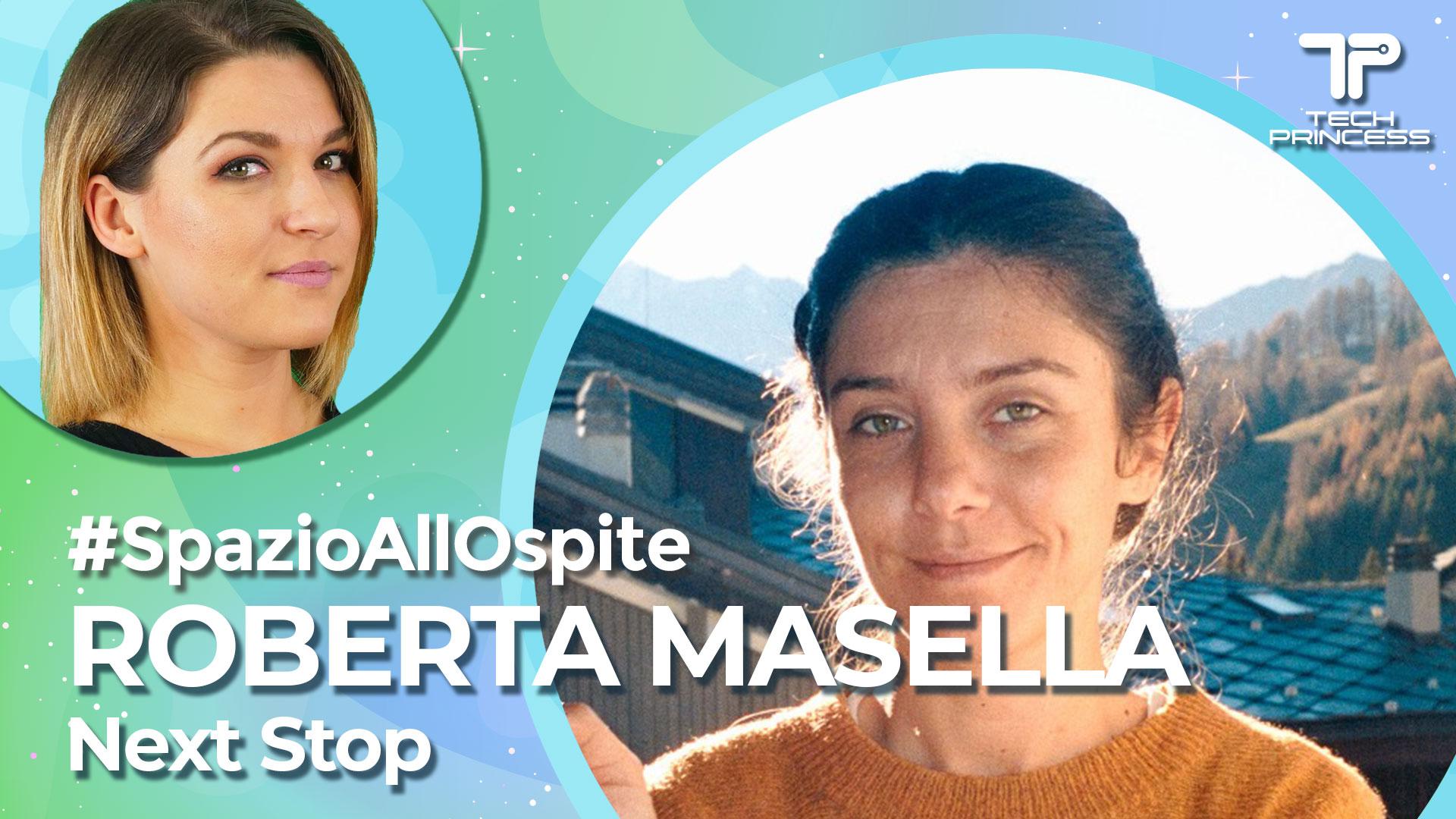 Spazio all'Ospite: con Roberta Masella, co-fondatrice di Next Stop thumbnail