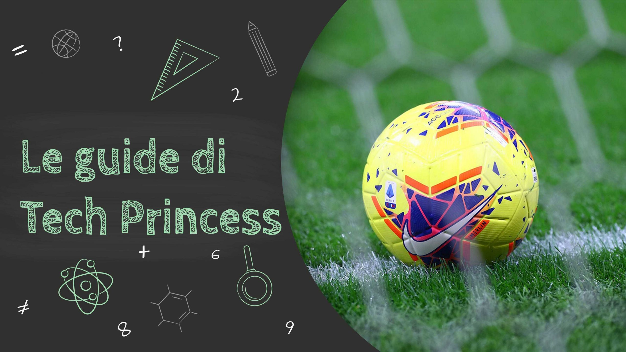 Le guide di Tech Princess - Come vedere il calcio in streaming legalmente thumbnail