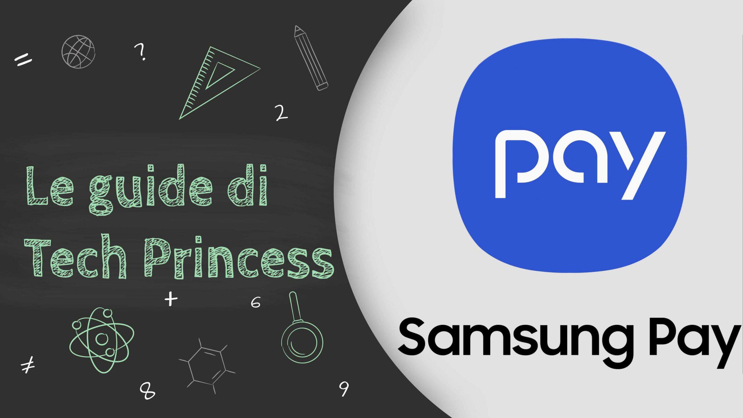 Le Guide di Tech Princess - Samsung Pay: cos'è, come funziona e tutto quello che hai bisogno di sapere sul servizio thumbnail