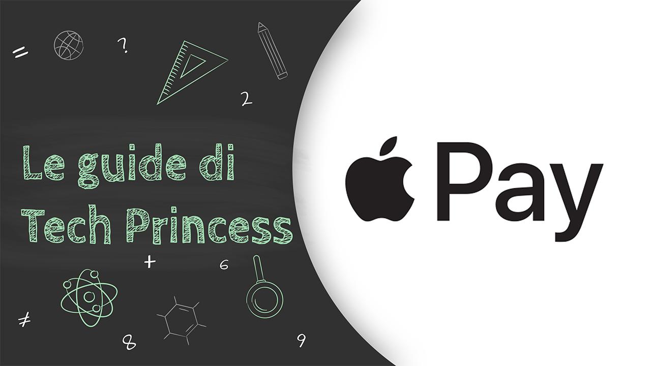 Le Guide di Tech Princess – Apple Pay: cos'è, come funziona e tutto quello che bisogna sapere thumbnail