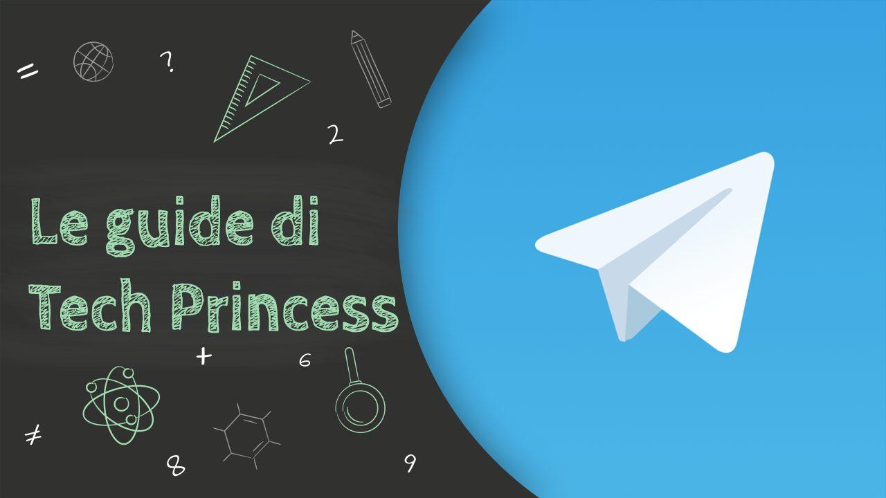 Telegram: cos'è, come funziona, come si usa e tutto quello che bisogna sapere - Le Guide di Tech Princess thumbnail