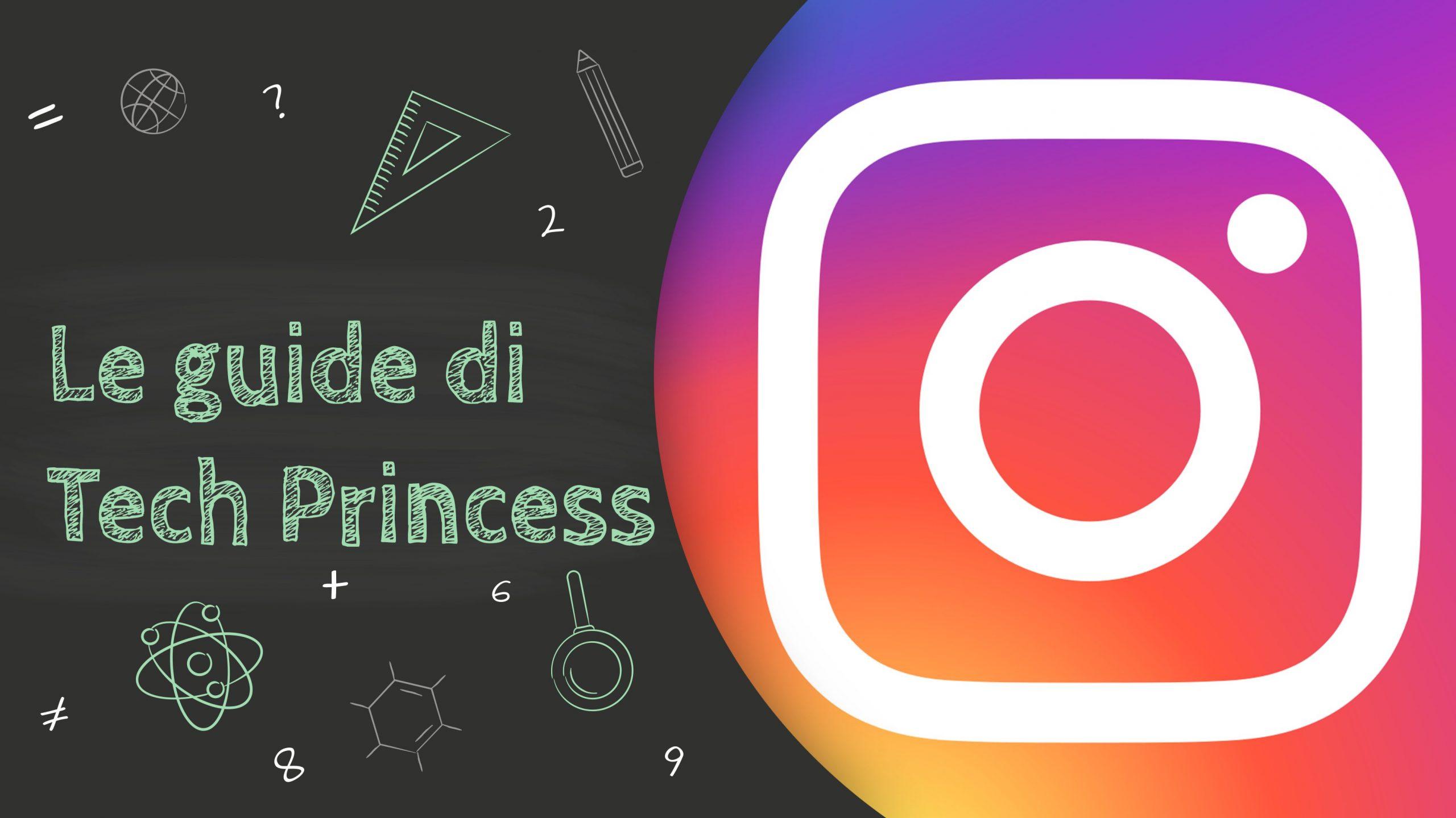 Instagram: come funziona, come si usa e tutto quello che devi sapere - Le Guide di Tech Princess thumbnail