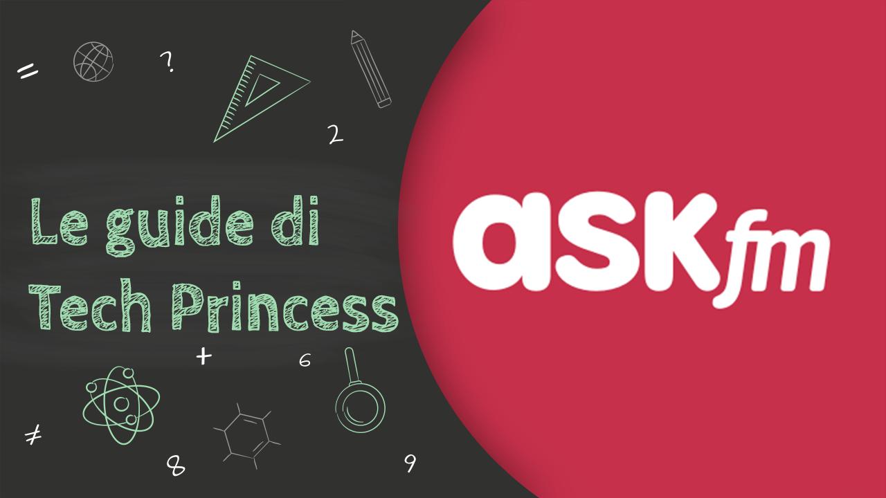 ASKfm: cos'è, come funziona, come si usa e tutto quello che bisogna sapere - Le Guide di Tech Princess thumbnail