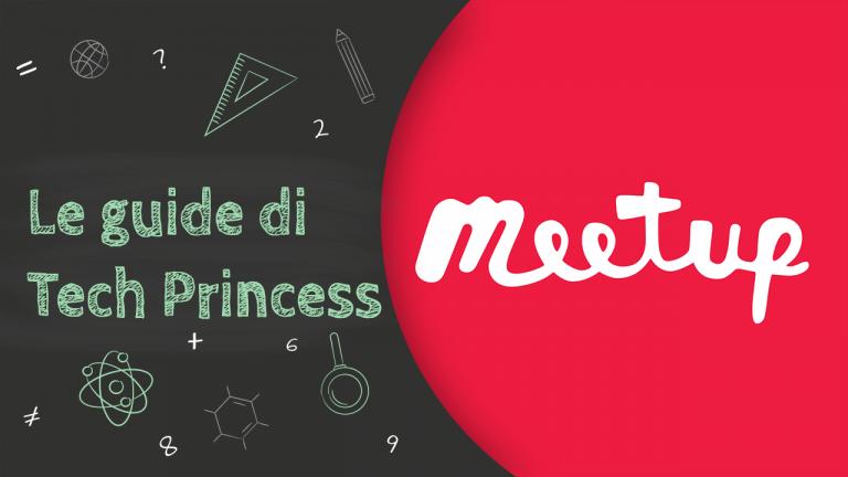 guida-meetup-come-funziona-tech-princess
