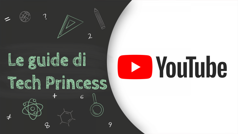 creare canale YouTube - Guida YouTube Tech Princess