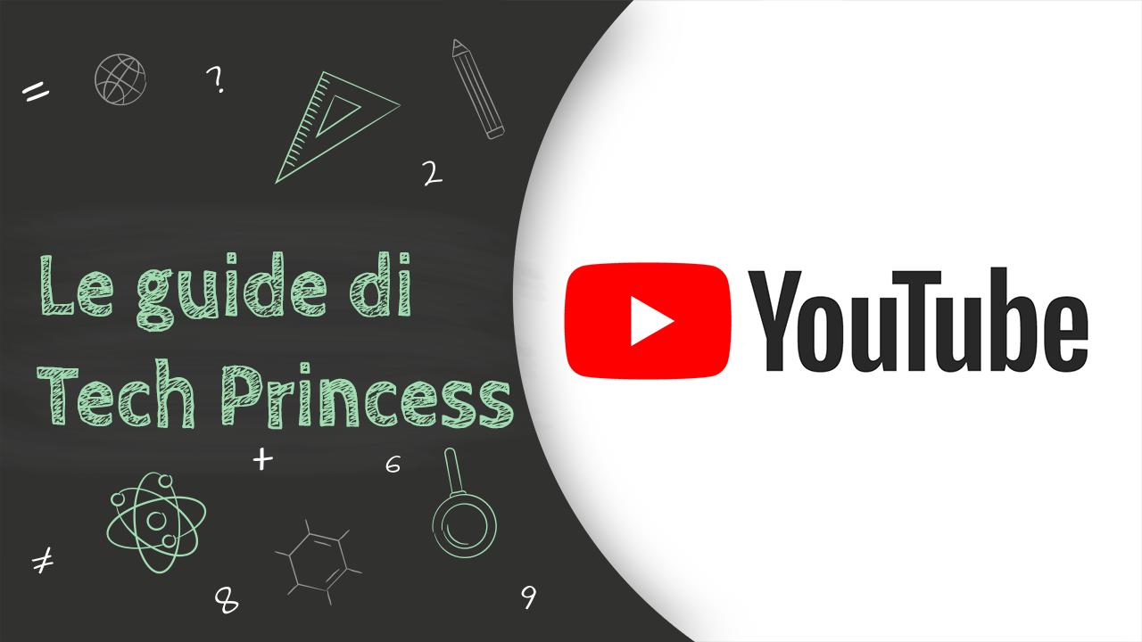 YouTube: cos'è, come funziona, come si usa e tutto quello che serve sapere – Le Guide di Tech Princess thumbnail