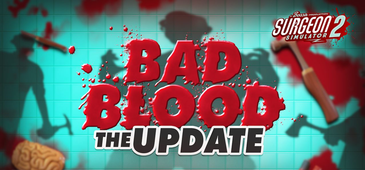 "Disponibile l'aggiornamento ""Bad Blood"" per il gioco Surgeon Simulator 2 thumbnail"