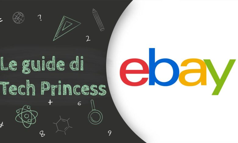 guide di techprincess - acquistare su ebay