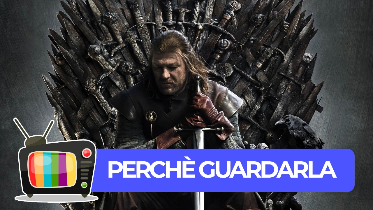 Game of Thrones: il fantasy che ha segnato un'epoca - Perché guardarla? thumbnail