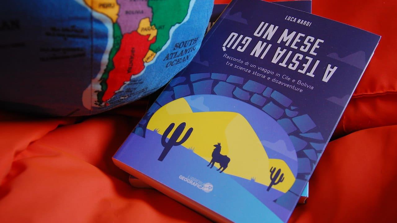 Un mese a testa in giù, il travel book dell'astrofisico Luca Nardi thumbnail