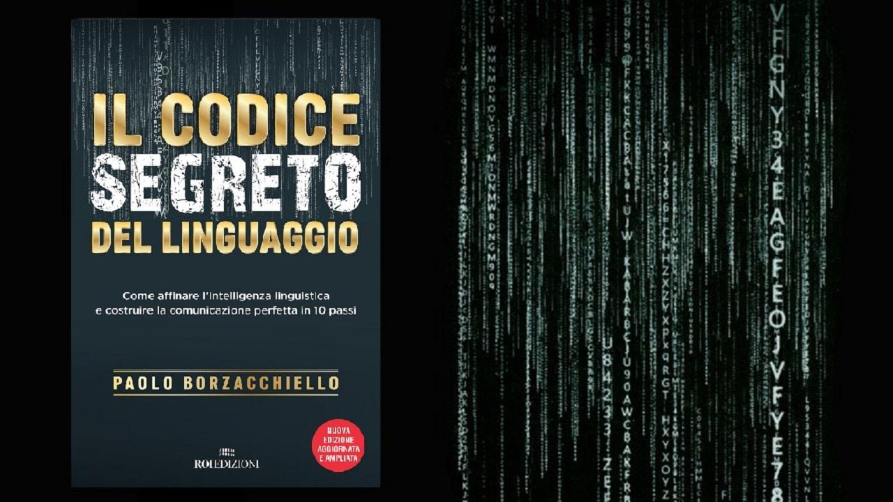 """""""Il codice segreto del linguaggio"""", la nuova edizione del bestseller di Paolo Borzacchiello thumbnail"""