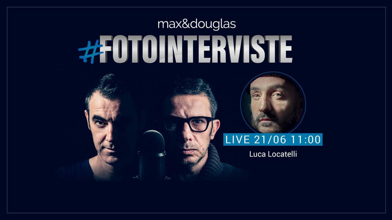 #fotointerviste: Luca Locatelli ospite di max&douglas thumbnail